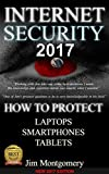 Internet Security 2017: Security & Privacy On Laptops, Smartphones & Tablets (English Edition)