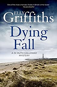 A Dying Fall: A spooky, gripping read from a bestselling author (Dr Ruth Galloway Mysteries 5) (The Dr Ruth Ga