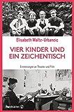 Vier Kinder und ein Zeichentisch: Erinnerungen an Theater und Film