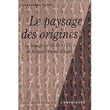 Le Paysage des origines : Le Voyage en Sicile, 1777 de Richard Payne Knight