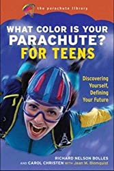What Color is Your Parachute? for Teens: Discovering Yourself, Defining Your Fiture