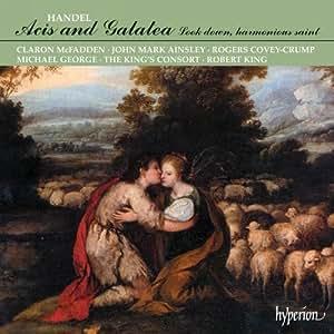 Haendel : Acis and Galatea, Look down, harmonious saint