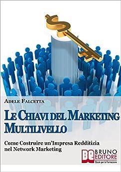 La Chiavi Del Marketing Multilivello di [Adele Falcetta]