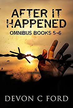 After it Happened Omnibus - Parts 5 and 6 by [Ford, Devon C.]