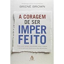 A Coragem de Ser Imperfeito (Em Portuguese do Brasil)