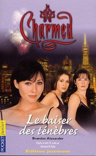 Charmed, Tome 2 : Le baiser des ténèbres par Brandon Alexander