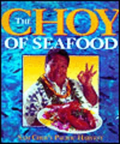the-choy-of-seafood-sam-choys-pacific-harvest-by-sam-choy-1998-05-01