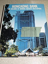 Hong Kong Bank: Building of Norman Foster's Masterpiece