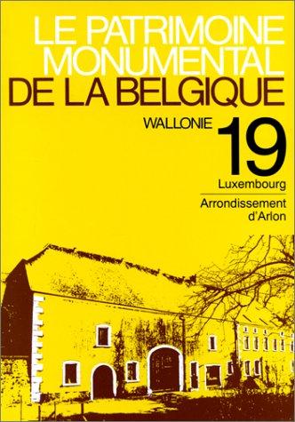 Le Patrimoine monumental de la Belgique: Wallonie par Collectif