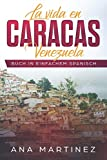 La vida en Caracas, Venezuela: Buch in einfachem Spanisch - Ana Martinez