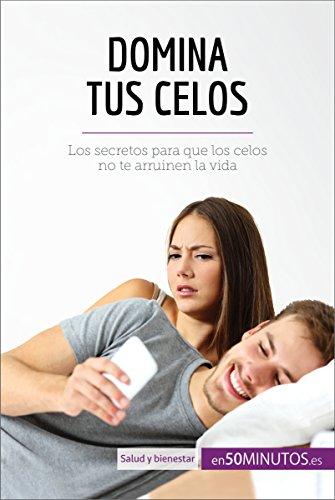 Descargar Libro Domina tus celos: Los secretos para que los celos no te arruinen la vida (Equilibrio) de 50Minutos.es