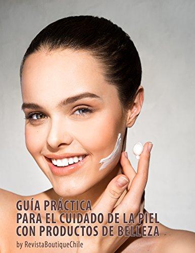 Guía práctica para el cuidado de la piel con productos naturales: by Revistaboutiquechile