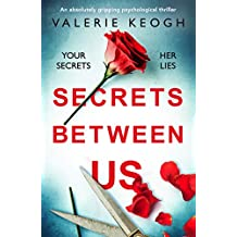 Secrets Between Us: An absolutely gripping psychological thriller