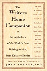 The Writer's Home Companion: An Anthology of the World's Best Writing Advice, From Keats to Kunitz by Joan Bolker Ed. D. (1997-05-15)