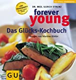 Forever Young. Das Glückskochbuch.