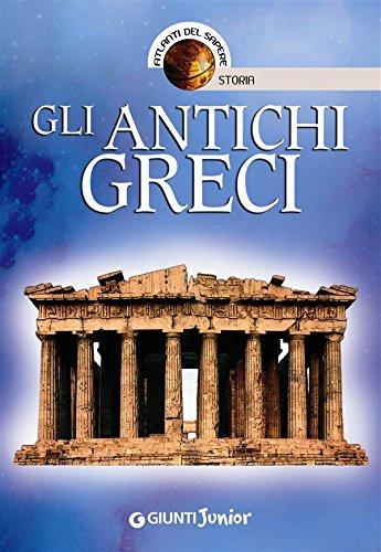 Gli antichi Greci (Atlanti del sapere junior)