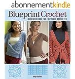Blueprint Crochet: Modern Designs for the Visual Crocheter