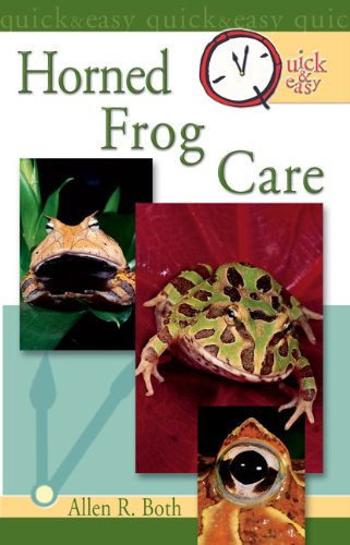 Quick & Easy Horned Frog Care (English Edition) -
