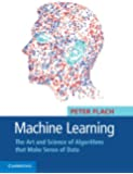 Machine Learning: The Art and Science of Algorithms that Make Sense of Data-