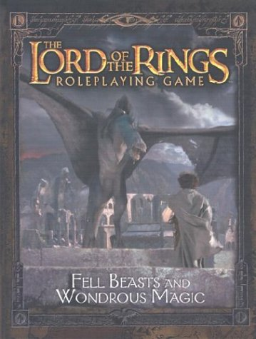 Fell Beasts and Wondrous Magic (The Lord of the Rings Roleplaying Game)