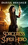 Sorceress Super Hero by Darius Brasher