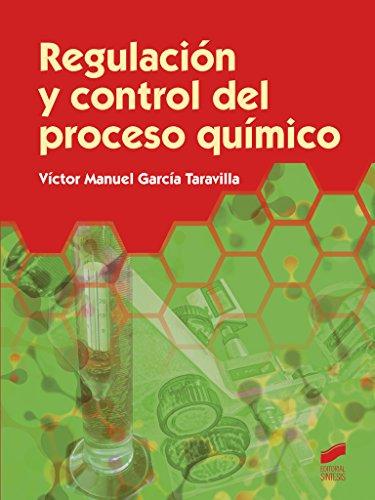 Regulación y control del proceso químico