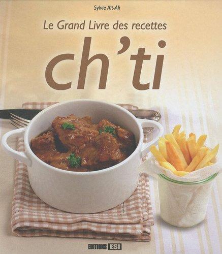 Le grand livre des recettes ch'ti par Sylvie Aït-Ali