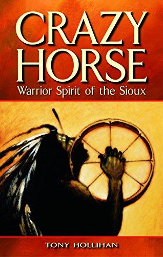 Crazy Horse: Warrior Spirit of the Sioux (Legends) (Der Biografie Amerikanischen Wörterbuch)