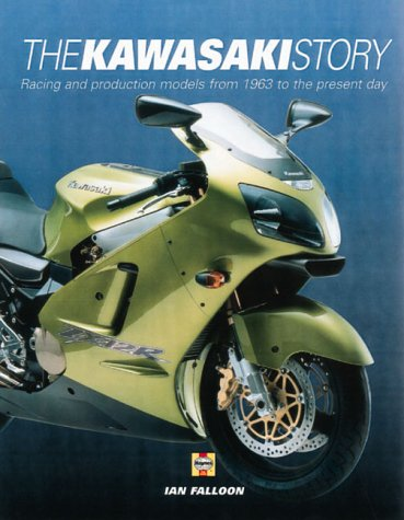 Kawasaki Story: Racing and Production Models from 1963 to the Present Day por Ian Falloon