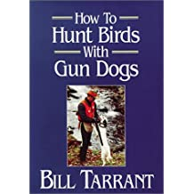How to Hunt Birds with Gun Dogs (Hoaxes Deceptions)