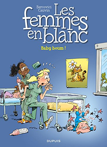 Les femmes en blanc - Tome 39 - Baby boum ! (French Edition)
