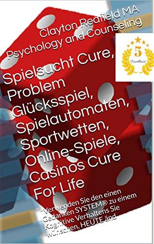 Spielsucht Cure, Problem Glücksspiel, Spielautomaten, Sportwetten, Online-Spiele, Casinos Cure For Life: Verwenden Sie den einen Gedanken SYSTEM® zu einem Kognitive Verhaltens Sie wünschen, HEUTE änd