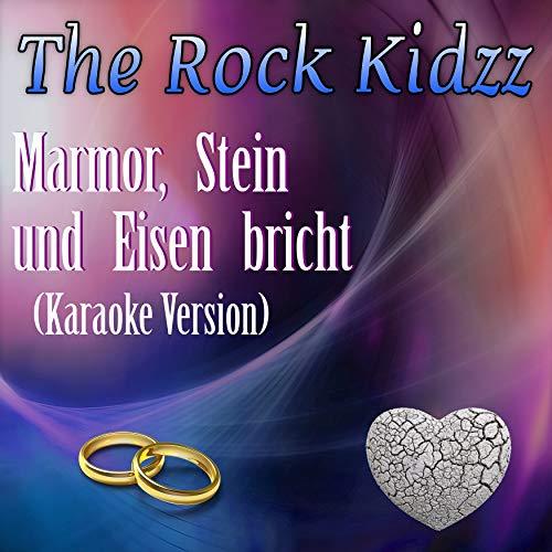 Marmor, Stein und Eisen bricht (Karaoke Version) -