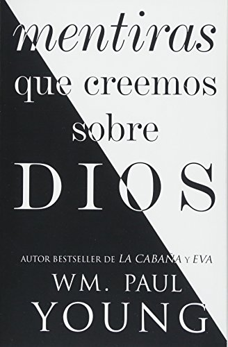 Mentiras que creemos sobre Dios (Lies We Believe About God Spanish edition) (Atria Espanol) (Movies Adult Eve Adam Und)