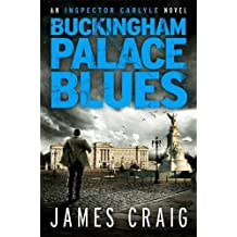 Buckingham Palace Blues (An Inspector Carlyle Novel) by James Craig (2012-08-02)
