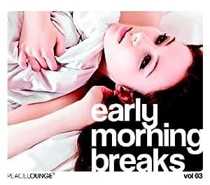 Early Morning Breaks Vol.3