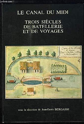 Trois siècles de batellerie et de voyages (Le Canal du Midi)