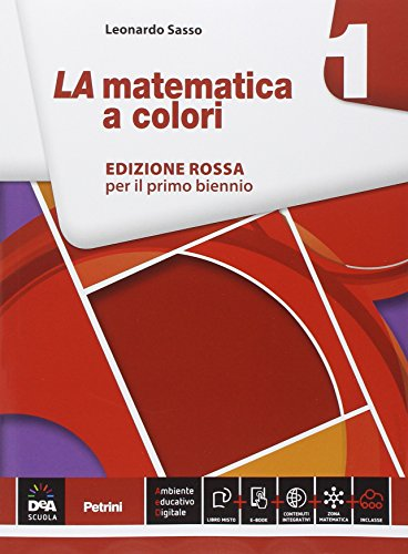 La matematica a colori. Ediz. rossa. Per le Scuole superiori. Con e-book. Con espansione online: 1