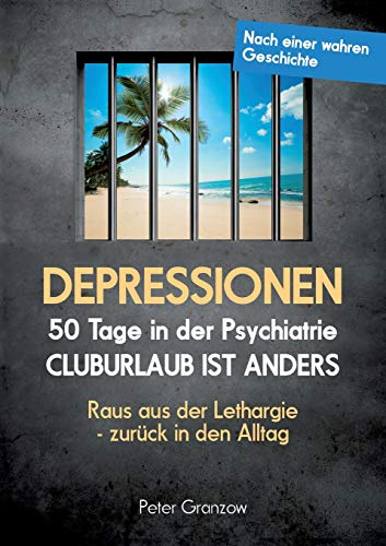 DEPRESSIONEN: 50 Tage in der Psychiatrie: Cluburlaub ist anders