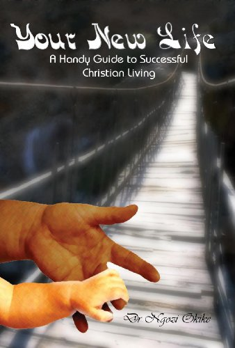 your-new-life-a-handy-guide-to-successful-christian-living-english-edition