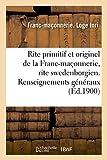 Rite Primitif Et Originel de La Franc-Maconnerie, Rite Swedenborgien. Renseignements Generaux (Litterature)