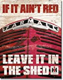 Farmall `If it Ain`t Red` Tin Sign by Desperate Enterprises Inc