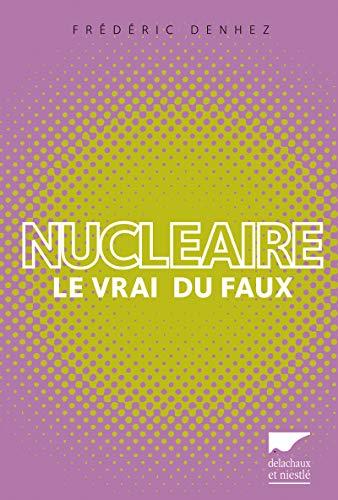 Nucléaire. Le vrai du faux