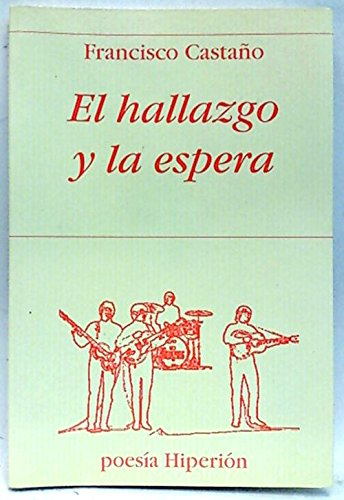 El hallazgo y la espera (Poesía Hiperión) por Francisco Castaño
