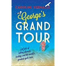 George's Grand Tour by Caroline Vermalle (2015-03-13)