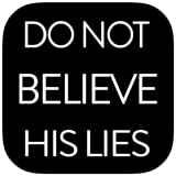 Do Not Believe His Lies FREE