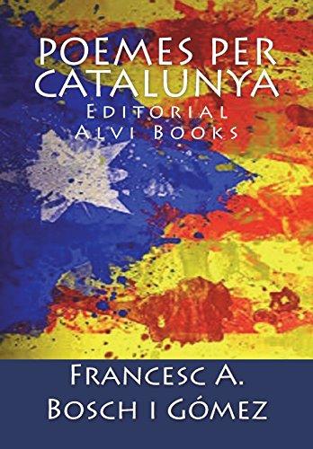 Poemes per Catalunya: Editorial Alvi Books por Francesc A. Bosch i Gómez