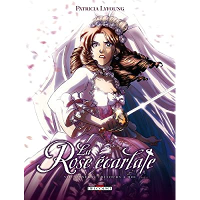 La Rose Ecarlate T7 - Tu seras toujours avec moi