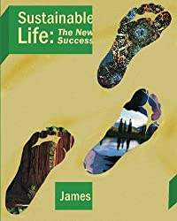 Sustainable Life: The New Success by James M. Wanless Ph.D. (2012-03-30)