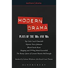 The Methuen Book of Modern Drama. Plays of the '80s and '90s: Top Girls; Hysteria; Blasted; Shopping and F***ing; The Beauty Queen of Leenane (Play Anthologies)